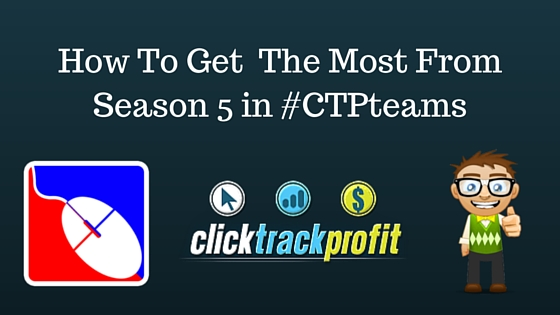 How To Get The Most From Season 5 in #CTPteams